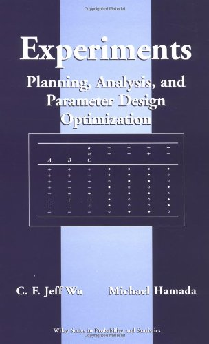 Experiments: Planning, Analysis, and Parameter Design Optimization (Wiley Series in Probability and Statistics)