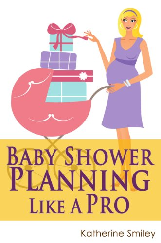 Baby Shower Planning Like A Pro: A Step-by-Step Guide on How to Plan & Host the Perfect Baby Shower. Baby Shower Themes, Games, Gifts Ideas, & Checklist Included