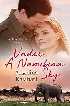Under A Namibian Sky (Desert Love Book 1) by [Angelina Kalahari]
