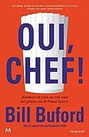 Oui, Chef!: Avonturen in Lyon: op zoek naar het geheim van de Franse keuken