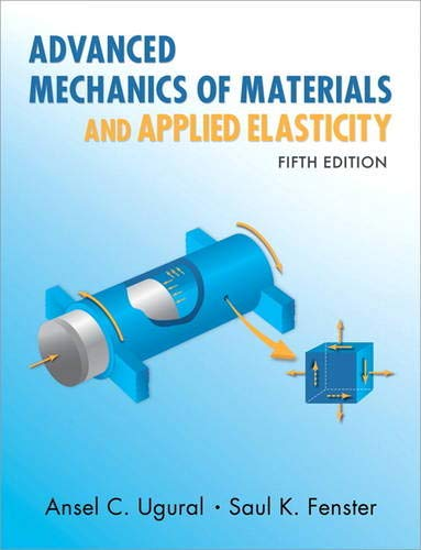 Advanced Mechanics of Materials and Applied Elasticity...