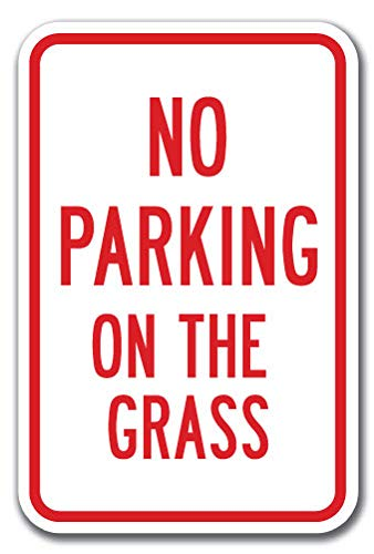 "No Parking On The Grass Sign 12"" x 18"" Heavy Gauge Aluminum Signs"