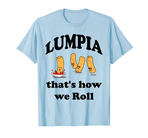 Lumpia T Shirt That's how we Roll Funny Filipino Pinoy Humor
