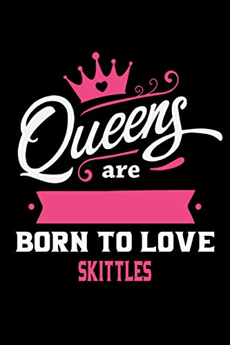 Queens Are Born To Love Skittles: Notebook Lined Pages, 6.9 inches,120 Pages, White Paper Journal, notepad Gift