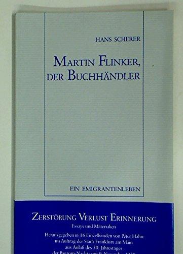 Martin Flinker, der Buchhändler. Ein Emigrantenleben