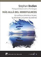 Más allá del mindfulness. Un enfoque directo a la paz, la felicidad y el amor duraderos (ANICCA) (Spanish Edition)