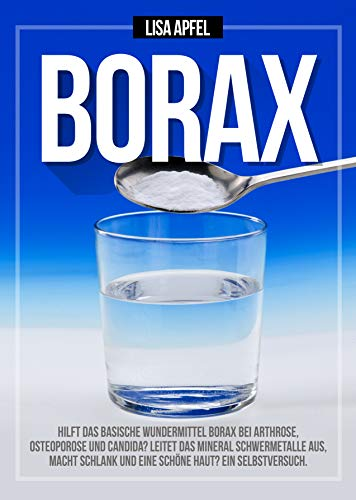 BORAX: HILFT DAS BASISCHE WUNDERMITTEL BORAX BEI ARTHROSE,
