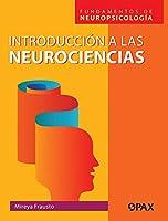 Introducción a la neurociencias: Fundamentos De Neuropsicología