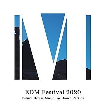 EDM Festival 2020 - Future House Music For Dance Parties