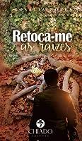 Retocame as Raízes (Portuguese Edition)