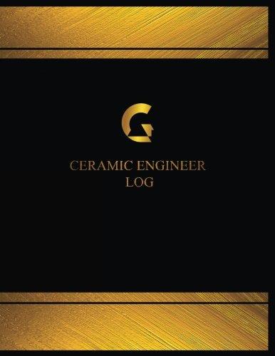 Ceramic Engineer Log (Log Book, Journal - 125 pgs, 8.5 X 11 inches): Ceramic Engineer Logbook (Black