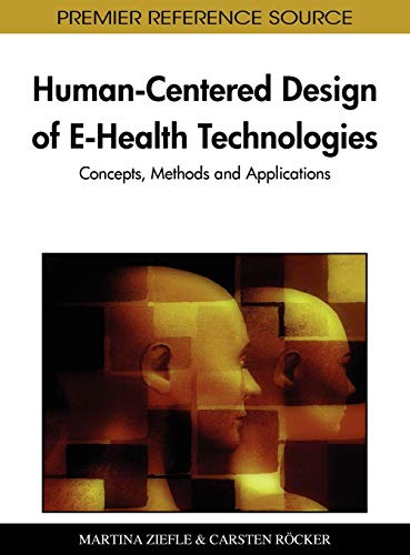 Human-Centered Design of E-Health Technologies: Concepts, Methods and Applications