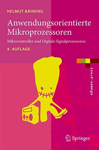 Anwendungsorientierte Mikroprozessoren: Mikrocontroller und Digitale Signalprozessoren (eXamen.press)