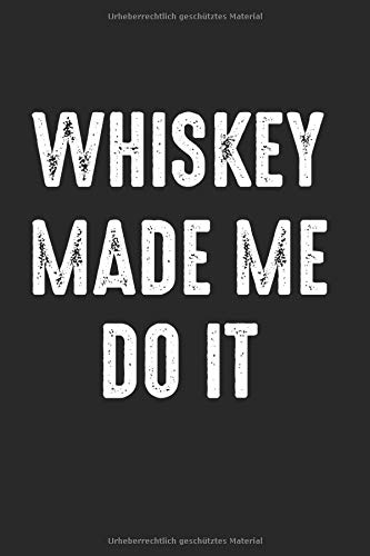 Whiskey Made Me Do It: Whisky Notizblock Scotch Geschenk
