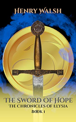 The Sword of Hope: The Chronicles of Elysia: Book 1 (English Edition)