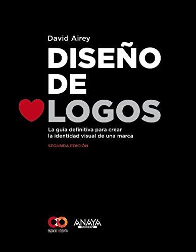 Diseño de logos. Segunda Edición (Espacio De Diseño)