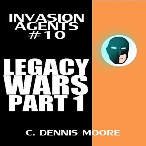 Legacy War, Part 1: Invasion Agents (Book 10) Titelbild