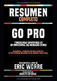 """Resumen Completo """"Go Pro: 7 Pasos Para Convertirse En Un Profesional Del Mercadeo En Red (Go Pro: 7 Steps To Becoming A Network Marketing ... En El Libro De Eric Worre (Spanish Edition)"""