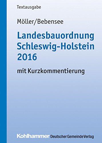 Landesbauordnung Schleswig-Holstein 2016: mit Kurzkommentierung (Kommunale Schriften für Schleswig-Holstein)