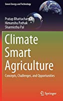 Climate Smart Agriculture: Concepts, Challenges, and Opportunities (Green Energy and Technology)