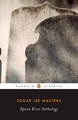 Spoon River Anthology (Penguin Classics)