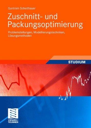 Zuschnitt- und Packungsoptimierung: Problemstellungen, Modellierungstechniken, Lösungsmethoden (Studienbücher Wirtschaftsmathematik)