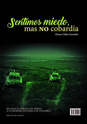Sentimos miedo, mas no cobardía (Spanish Edition)