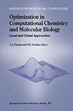 Optimization in Computational Chemistry and Molecular Biology - Local and Global Approaches (NONCONVEX OPTIMIZATION AND ITS APPLICATIONS Volume 40)