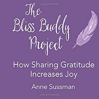 The Bliss Buddy Project: How Sharing Gratitude Increases Joy