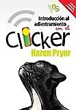 Introducción al adiestramiento con el clicker. Edición revisada y ampliada.