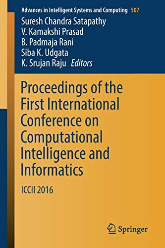 Proceedings of the First International Conference on Computational Intelligence and Informatics: ICCII 2016: 507