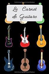 Le Carnet de Guitare: Journal adapté pour les joueurs de la guitare (French Edition)