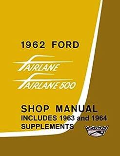 COMPLETE & UNABRIDGED 1962 1963 1964 FORD FAIRLANE FACTORY REPAIR SHOP & SERVICE MANUAL Includes 1962 Fairlane, Fairlane 500, 1963 Fairlane and Mercury Meteor and 1964 Fairlane