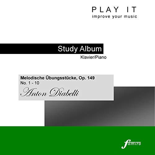 Play It - Study Album - Klavier/Piano; Anton Diabelli: Melodische Übungstücke, Op. 149, No. 1 - 10 (Piano Four Hands / Klavier Vierhändig)