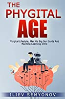 The Phygital Age: Phygital Lifestyle, Mac OS Big Sur Guide and Machine Learning Intro