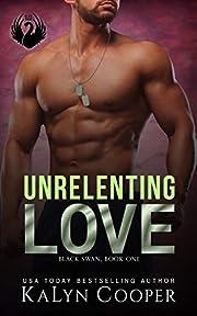 Unrelenting Love: Alex & Katlin: A Strong Heroine Romance (Black Swan Book 1)