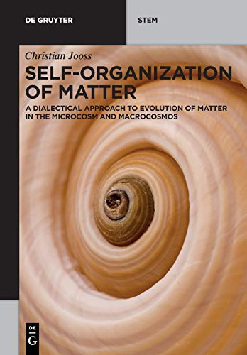 Self-organization of Matter: A Dialectical Approach on Evolution of Matter in the Microcosm and Macrocosmos
