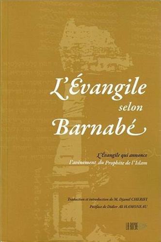 Evangeliet enligt Barnabas (The): Evangeliet som tillkännager tillkomsten av islamens profet