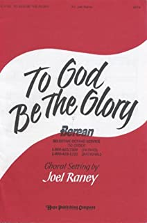 To God Be The Glory (SATB Choir with Piano Accompaniment)