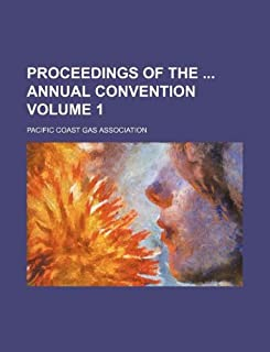 Proceedings of the Annual Convention Volume 1
