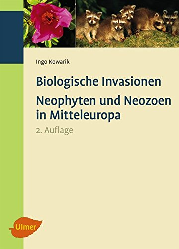Biologische Invasionen: Neophyten und Neozoen in Mitteleuropa