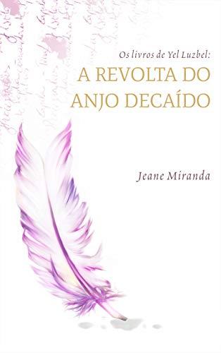 Os livros de Yel Luzbel: A revolta do anjo decaído