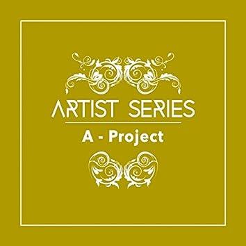 Artist Series: A - Project