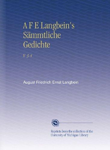 A F E Langbein's Sämmtliche Gedichte: V. 3-4