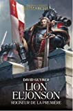 The Horus Heresy Primarchs - Lion El'Jonson : Seigneur de la Première