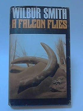 Falcon Flies by Wilbur A. Smith (1991-05-01)