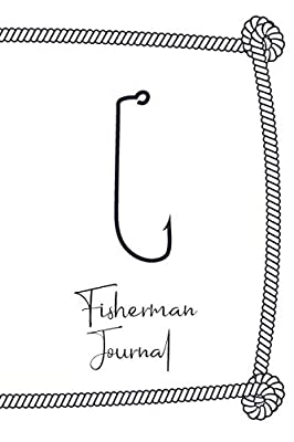 Fisherman Journal: For people who know a lot more about fish. Perfect Unique Gift Idea Angeln or Fly Fishing Notebook, Composition Book to write in for Mens Womens under 10$
