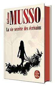 La Vie secrète des écrivains par Guillaume Musso