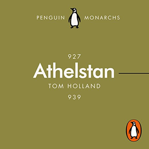Athelstan: The Making of England     Penguin Monarchs, Book 3              By:                                                                                                                                 Tom Holland                               Narrated by:                                                                                                                                 Roy McMillan                      Length: 2 hrs and 45 mins     9 ratings     Overall 4.7