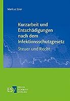 Kurzarbeit und Entschaedigungen nach dem Infektionsschutzgesetz - Steuer und Recht